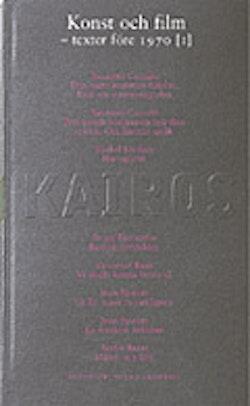 Konst och film. D. 1, Texter före 1970 : Skriftserien Kairos Nr 9:1