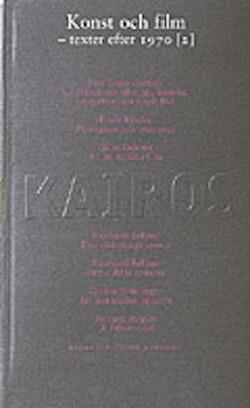 Konst och film. D. 2, Texter efter 1970 : Skriftserien Kairos Nr 9:2