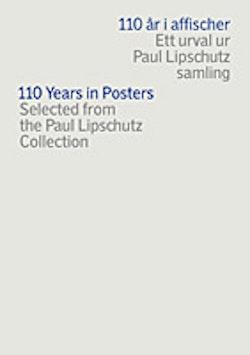 110 år i affischer : ett urval ur Paul Lipschutz samling