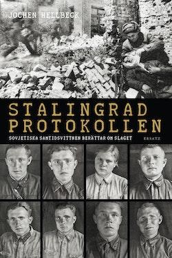 Stalingradprotokollen : sovjetiska samtidsvittnen berättar om slaget