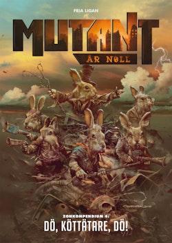 Mutant : år noll. Zonkompendium 4, Dö, köttätare, dö