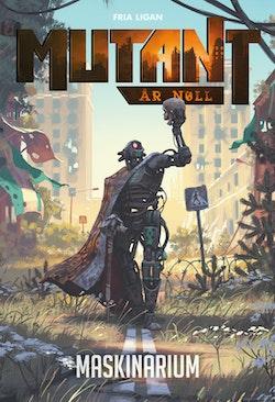 Mutant : år noll. Maskinarium