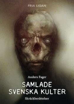 Samlade svenska kulter : skräckberättelser