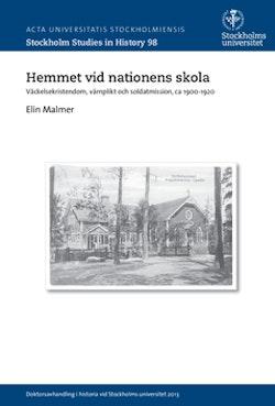 Hemmet vid nationens skola : Väckelsekristendom, värnplikt och soldatmission, ca 1900-1920