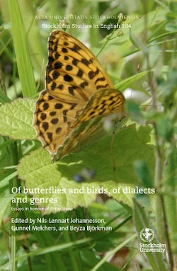 Of butterflies and birds, of dialects and genres. Essays in honour of Philip Shaw.