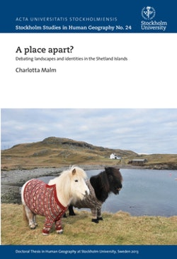 A place apart? : debating landscapes and identities in the Shetland Islands