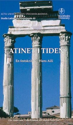 Latinet i tiden : en festskrift till Hans Aili