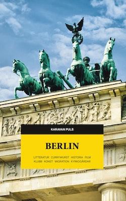 Berlin : litteratur, currywurst, historia, film, klubb, konst, migration, kyrkogårdar