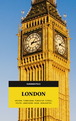 London : historia, tunnelbana, popkultur, fotboll, politik, James Bond, musik, hemligheter