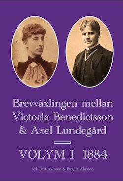 Brevväxlingen mellan Victoria Benedictsson och Axel Lundegård. Vol. 1, 1884