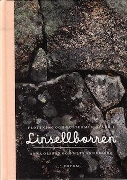 Flottning och kulturmiljövård i Linsellborren : en bok om stenkistorna i Linsellborren. Om deras historia från flottningsepoken och restaureringen av dem
