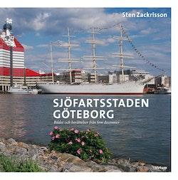 Sjöfartsstaden Göteborg : bilder och berättelser från fem decennier