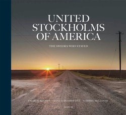 United Stockholms of America : The Swedes who stayed