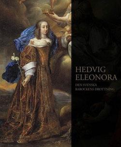 Hedvig Eleonora : den svenska barockens drottning