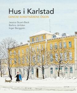 Hus i Karlstad : genom konstnärens ögon