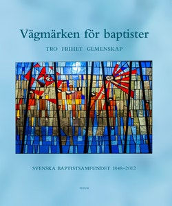 Vägmärken för Baptister : tro frihet gemenskap
