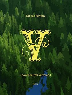Låt oss berätta : noveller från Värmland