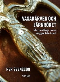 Vasakärven och järnröret : om den långa bruna skuggan från Lund