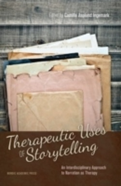 Therapeutic uses of storytelling : an interdisciplinary approach to narration as therapy