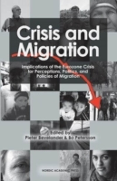 Crisis and migration : implications of the Eurozone crisis for perceptions, politics, and policies of migration