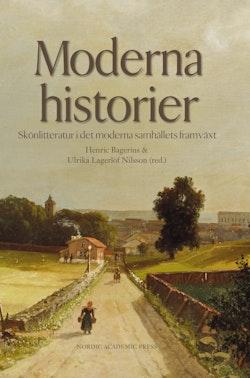 Moderna historier : skönlitteratur i det moderna samhällets framväxt