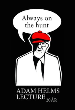 Always on the hunt : Adam Helms lecture 20 år