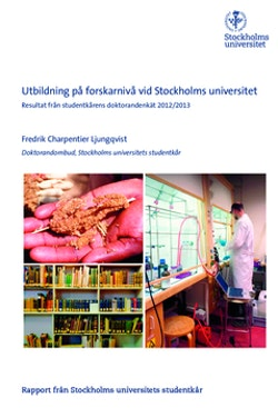Utbildning på forskarnivå vid Stockholms universitet : resultat från studentkårens doktorandenkät 2012/2013 : rapport från Stockholms universitets studentkår