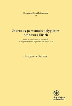 Journaux personnels polyglottes des soeurs Ulrich : tenus au Palais royal de Stockholm, à Djurgården et dans la province, de 1830 à 1855