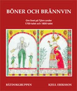 Böner och brännvin : om livet på Tjörn under 1700-talet och 1800-talet