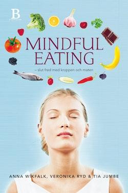 Mindful eating : slut fred med kroppen och maten