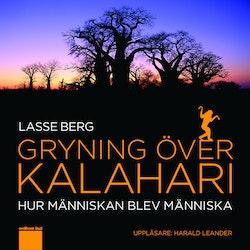 Gryning över Kalahari : hur människan blev människa