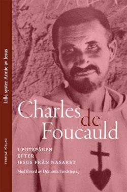 Charles de Foucauld: i fotspåren efter Jesus från Nasaret