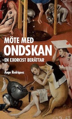 Möte med ondskan : en exorcist berättar
