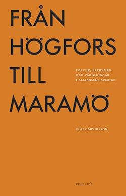 Från Högfors till Maramö: politik, reformer och värderingar i Alliansens Sverige