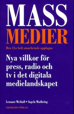 Massmedier : nya villkor för press, radio och tv i det digitala medielandskapet