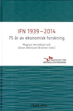 IFN 1939-2014 : 75 år av ekonomisk forskning