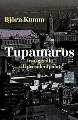 Tupamaros: från gerilla till presidentpalats