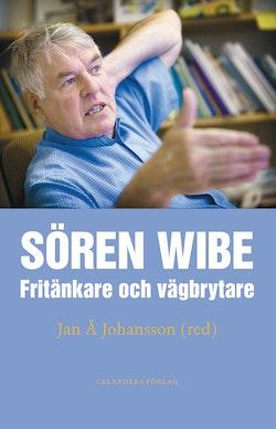Sören Wibe : fritänkare och vägbrytare