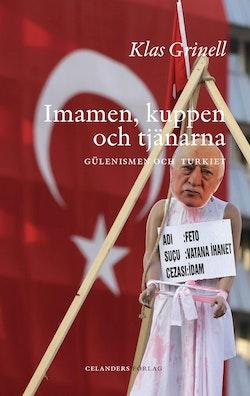 Imamen, kuppen och tjänarna : Gülenismen och Turkiet