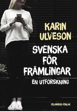 Svenska för främlingar : en utforskning