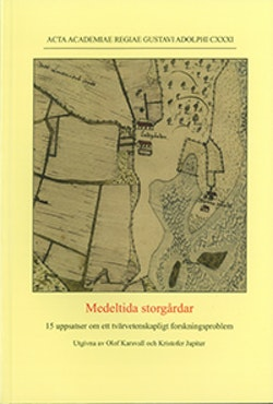 Medeltida storgårdar : 15 uppsatser om ett tvärvetenskapligt forskningsproblem