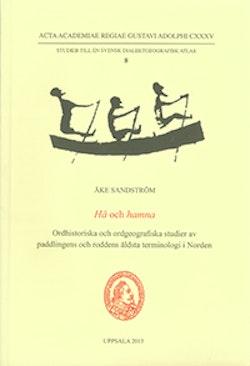 Hå och hamna : ordhistoriska och ordgeografiska studier av paddlingens och roddens äldsta terminologi i Norden