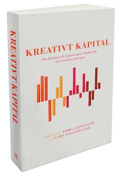 Kreativt kapital : om ledning och organisation i kulturella och kreativa näringar