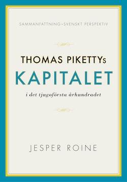 Thomas Pikettys Kapitalet i det tjugoförsta århundradet Sammanfattning sven