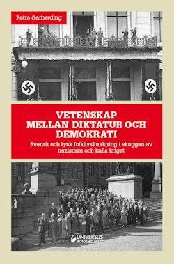 Vetenskap mellan diktatur och demokrati : Svensk och tysk folklivsforskning