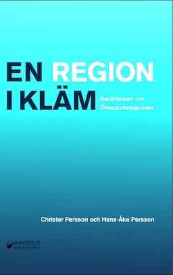 En region i kläm: Berättelsen om Öresundsregionen