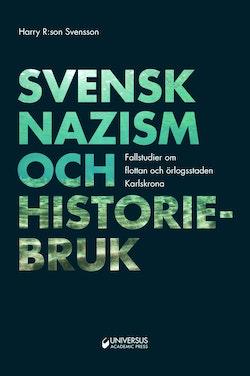 Svensk nazism och historiebruk : Flottan och örlogsstaden Karlskrona