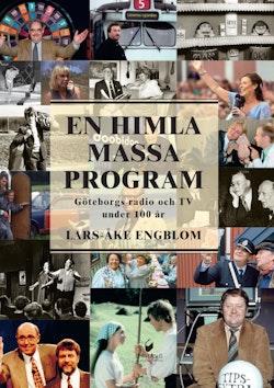 En himla massa program : Göteborgs radio och tv under 100 år