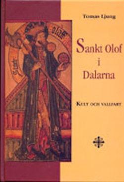 Sankt Olof i Dalarna - kult och vallfart