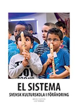 El sistema : svensk kulturskola i förvandling
